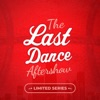 The Last Dance Aftershow