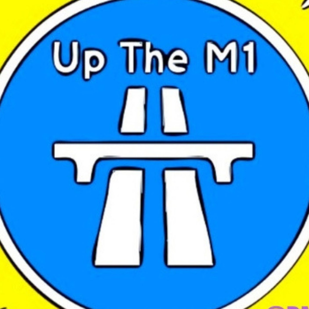 Up The M1 Podcast Podcast Podtail