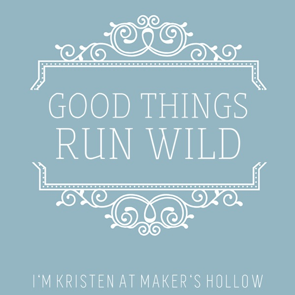 Good Things Run Wild