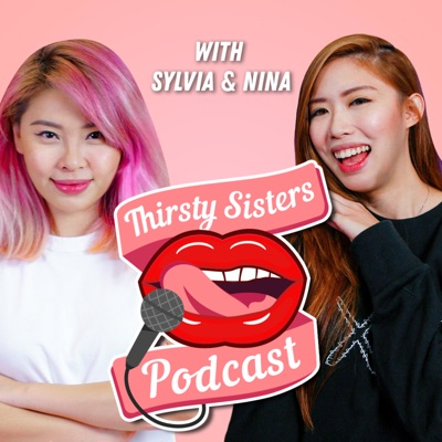 The Thirsty Sisters:Sylvia Chan & Nina Tan