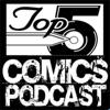 Top 5 Comics Podcast artwork