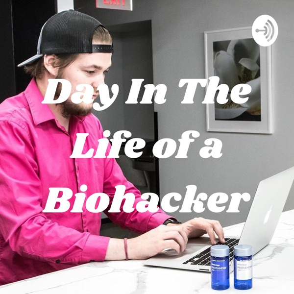 Day In The Life of a Biohacker