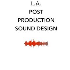 L.A. POST PRODUCTION SOUND DESIGN