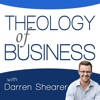 Theology of Business with Darren Shearer: Helping Marketplace Christians Partner with God in Business artwork