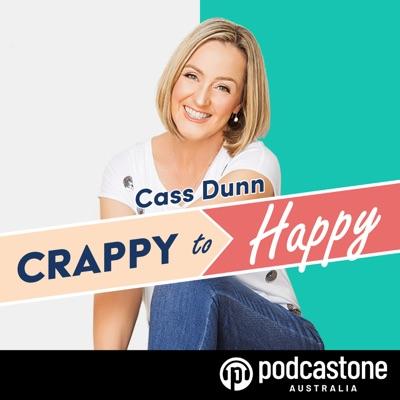 Crappy to Happy:PodcastOne Australia