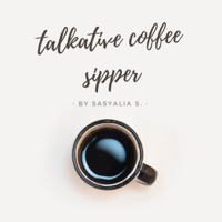 Talkative Coffee Sipper podcast