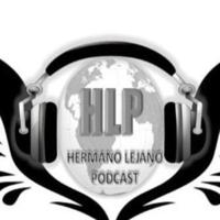 Hermano Lejano Podcast (HLP503) podcast
