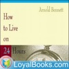 How to Live on Twenty-Four Hours a Day by Arnold Bennett artwork