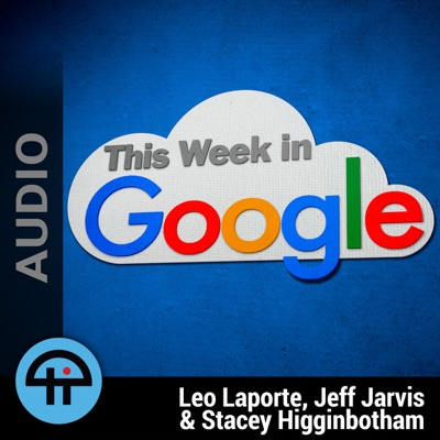 This Week in Google (Audio):TWiT