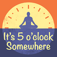 It's 5 o'clock Somewhere podcast