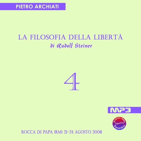 La Filosofia della Libertà di Rudolf Steiner - 4° Seminario - Rocca di Papa (RM), dal 21 al 24 agosto 2008