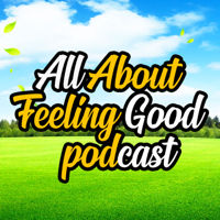 All About Feeling Good Podcast podcast