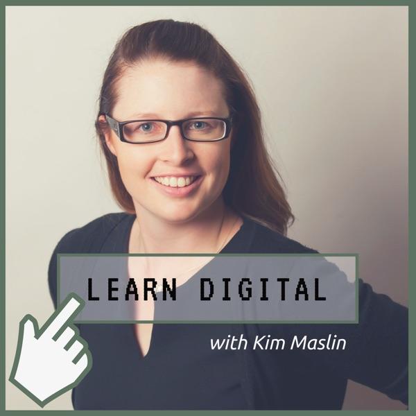 Learn Digital with Kim Maslin