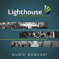 Lighthouse Christian Center Audio Podcast podcast