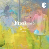 Endless Love podcast