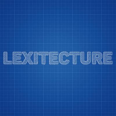 Lexitecture
