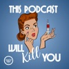 This Podcast Will Kill You artwork