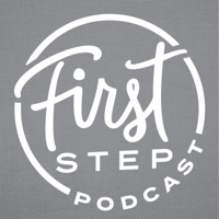 First Step Podcast podcast
