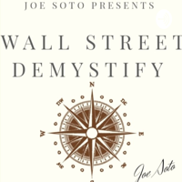 Joe Soto : Wall Street Demystify podcast