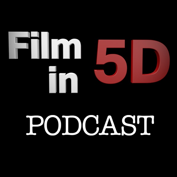 FilmIn5D Podcast
