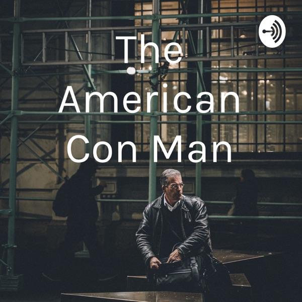 The American Con Man