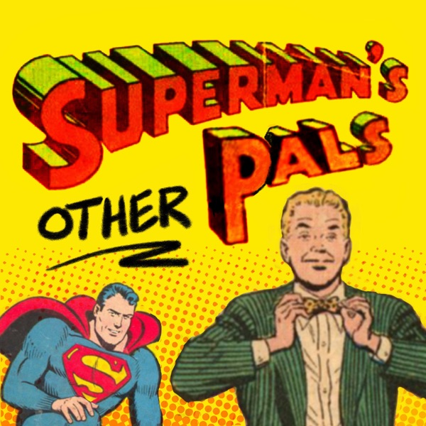 Superman's Other Pals