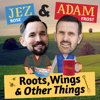 Roots, Wings and Other Things:Jez Rose & Adam Frost