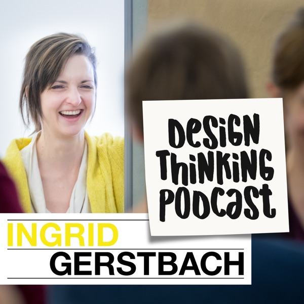 Design Thinking Podcast - Gerstbach Design Thinking