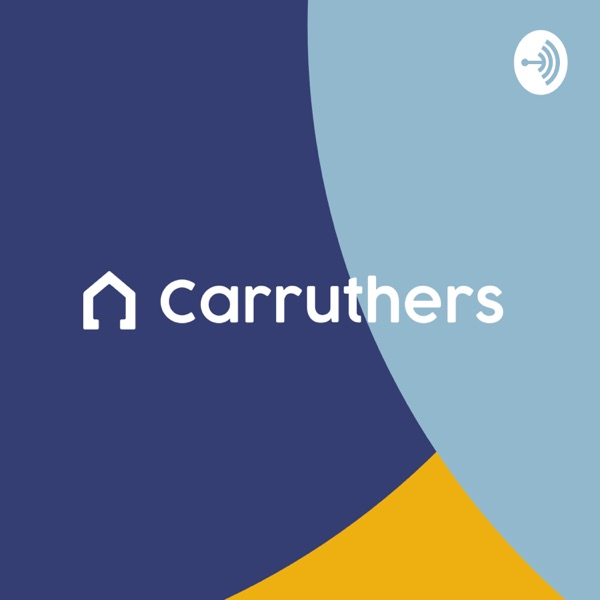 Carruthers Property Podcast