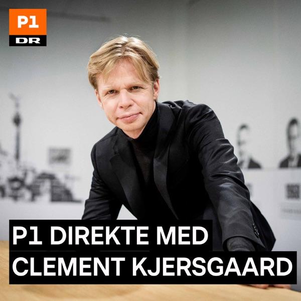 P1 Direkte med Clement Kjersgaard