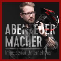 Abenteuer Macher - Impulse für Unternehmer podcast