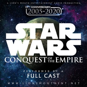 Star Wars: Conquest of the Empire | A Fan Audio Drama
