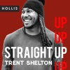 Straight Up with Trent Shelton artwork