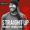 Straight Up with Trent Shelton - The Hollis Company