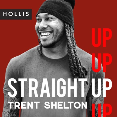 Straight Up with Trent Shelton - Dropping Dec 4th