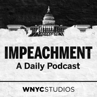 Impeachment: A Daily Podcast:WNYC Studios