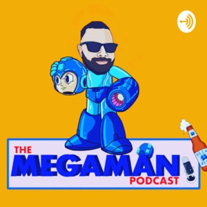 The Mega Man Podcast