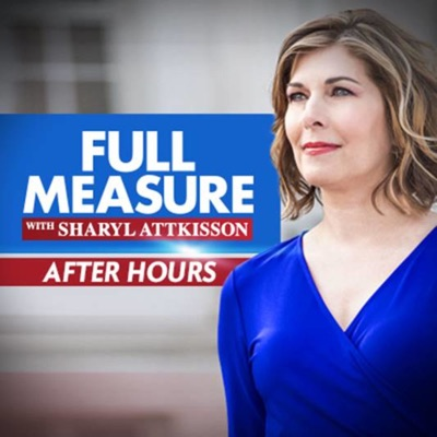 Full Measure After Hours:Sharyl Attkisson