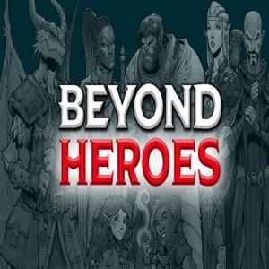 Beyond Heroes