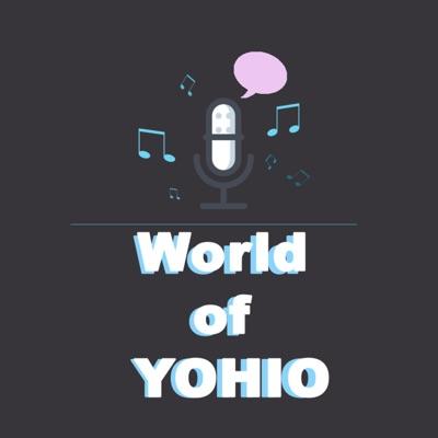 World of YOHIO:YOHIO