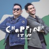 Choppin' It Up (with NDR and JED) artwork