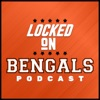 Locked On Bengals - Daily Podcast On The Cincinnati Bengals artwork
