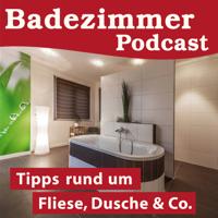 BADEZIMMER-PODCAST,  DIE  BAD - BERATUNG  zum anhören,  Tipps rund um Fliese, Dusche und Co. von und  mit Axel Kreisel podcast