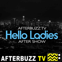 Hello Ladies Reviews and After Show - AfterBuzz TV podcast