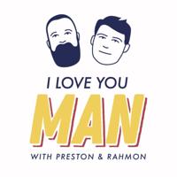 I Love You Man podcast