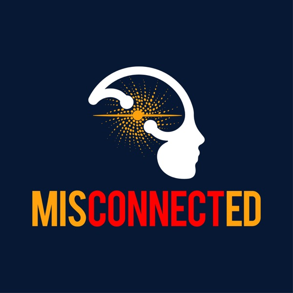 The Misconnected Podcast
