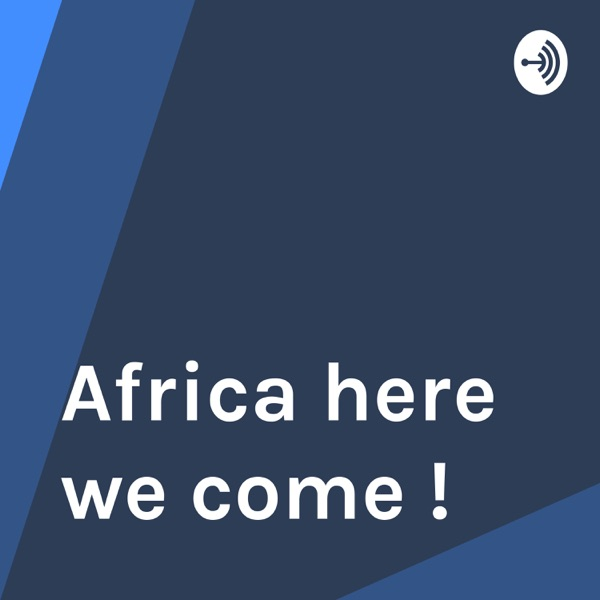 Africa here we come !