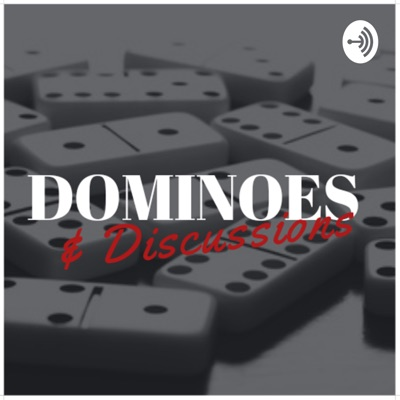 Dominoes & Discussions