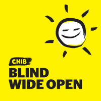 CNIB Blind Wide Open Podcast podcast