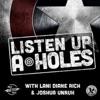 Listen Up A-Holes